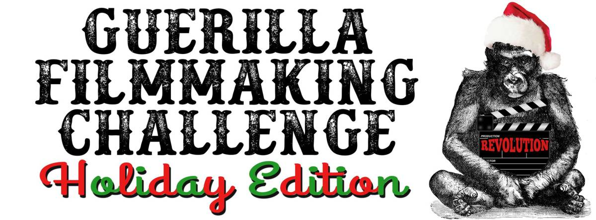 Holiday Edition Guerilla Filmmaking Challenge